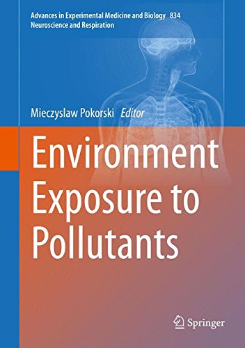 Environment Exposure To Pollutants (Advances In Experimental Medicine And Biology / Neuroscience And Respiration)