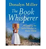 img - for [ { { The Book Whisperer: Awakening the Inner Reader in Every Child } } ] By Miller, Donalyn( Author ) on Mar-01-2009 [ Paperback ] book / textbook / text book