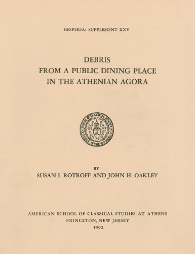 Debris from a Public Dining Place in the Athenian Agora (Hesperia supplements)
