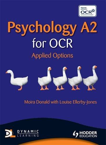 Psychology A2 for OCR. Moira Donald and Louise Ellerby-Jones