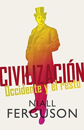 Civilización: Occidente y el resto (DEBATE)