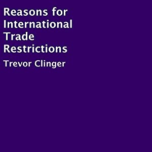 Reasons for International Trade Restrictions Audiobook