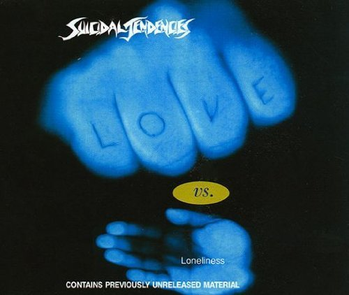 Love Vs. Loneliness by Suicidal Tendencies (1994-05-04)