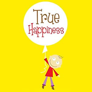 Your Guide to True Happiness Audiobook