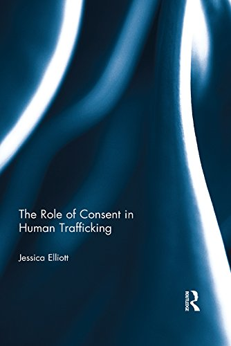 Jessica Elliott - The Role of Consent in Human Trafficking