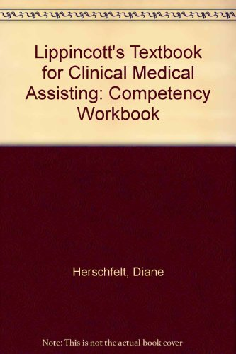 Competency Workbook to Accompany Lippincott's Textbook for Clinical Medical Assisting (Book with Dis with Disk
