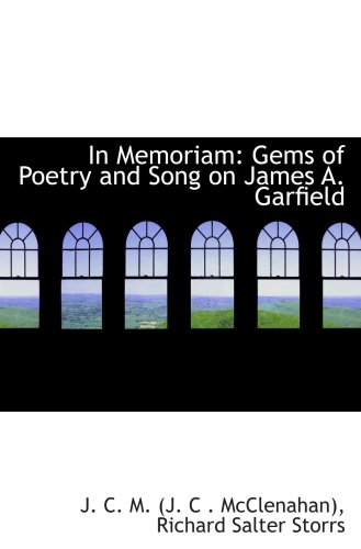 In Memoriam: Gems of Poetry and Song on James A. Garfield