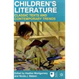 Children's Literature: Classic Texts and Contemporary Trendsby Dr Heather Montgomery