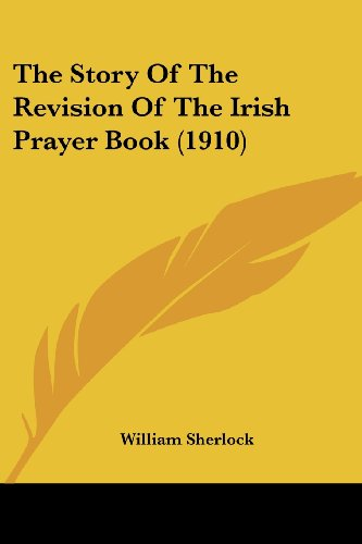 The Story of the Revision of the Irish Prayer Book (1910)