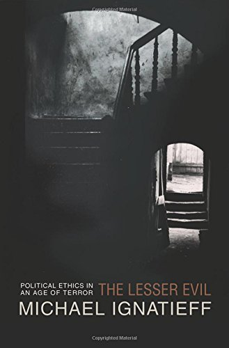 The Lesser Evil: Political Ethics in an Age of Terror (Gifford Lectures)