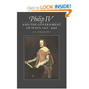 Philip IV and the Government of Spain, 1621-1665 R. A. Stradling