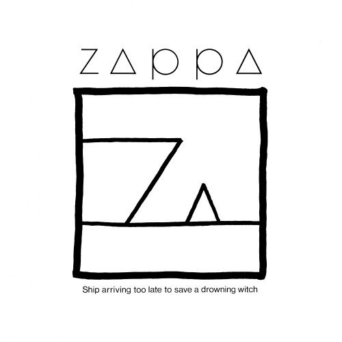 Frank Zappa - Ship Arriving Too Late To Save A Drowning Witch - Zortam Music