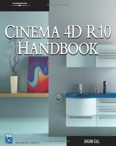 Cinema 4D R10 Handbook (Graphics Series)