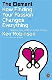 Image of The Element: How Finding Your Passion Changes Everything