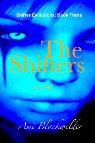 The Shifters of 2040 by Ami Blackwelder