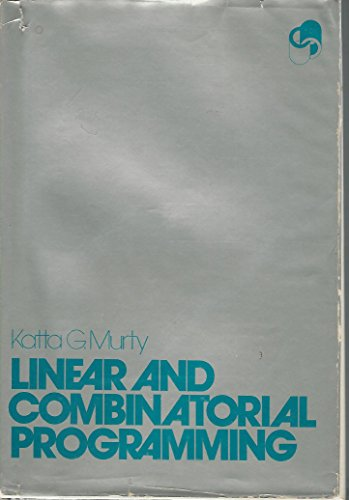 Linear and Combinatorial Programming (Linear Programming Katta Murty compare prices)