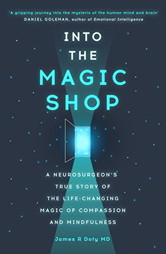 Into the Magic Shop: A Neurosurgeon's Quest to Discover the Mysteries of the Brain and the Secrets of the Heart - Malaysia Online Bookstore