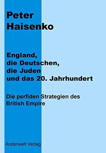 england-die-deutschen-die-juden-und-das-20-jahrhundert-die-perfiden-strategien-des-british-empire