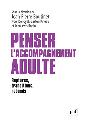 Penser l'accompagnement adulte: Ruptures, transitions, rebonds