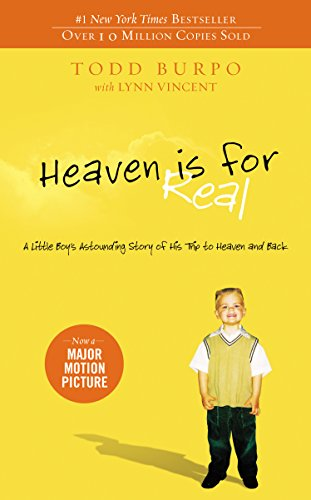 Download Heaven is for Real: A Little Boy's Astounding Story of His Trip to Heaven and Back