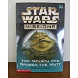 The Search for Grubba the Hutt (Star Wars Missions, 6) (0590109529) by Dave Wolverton
