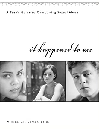 It Happened to Me: A Teen's Guide to Overcoming Sexual Abuse (workbook)