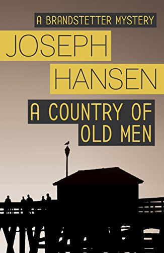 A Country of Old Men (Dave Brandstetter) (English Edition)