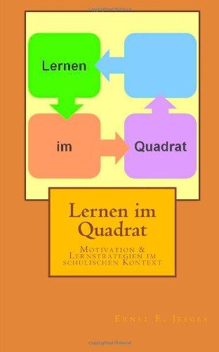 Lernen im Quadrat: Motivation & Lernstrategien im schulischen Kontext, Buch