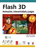 Flash 3D: Animacion, Interactividad Y Juegos/ Animation, Interactivity and Games (Spanish Edition) (844152212X) by Ver Hague, Jim