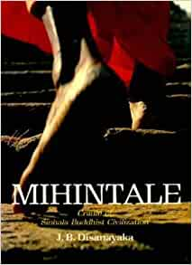 Mihintale, cradle of Sinhala Buddhist civilization: J. B