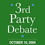 Third Party Candidates Debate (10/10/04) | [Michael Badnarik, Michael Peroutka, David Cobb, Walt Brown]