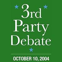 Third Party Candidates Debate (10/10/04)  by Michael Badnarik, Michael Peroutka, David Cobb, Walt Brown Narrated by Michael Badnarik, Michael Peroutka