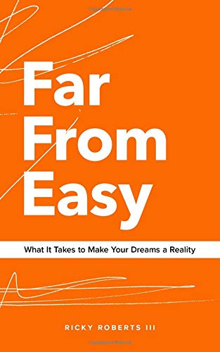 Far From Easy What It Takes to Make Your Dreams a Reality [Roberts III, Ricky] (Tapa Blanda)