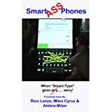 "Smart ""ass"" Phones (When ""smart-type"" goes airy... awry!)"