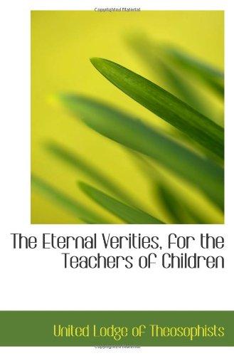 The Eternal Verities, for the Teachers of Children