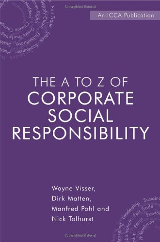 The A to Z of Corporate Social Responsibility: The Complete Reference of Concepts, Codes and Organisations