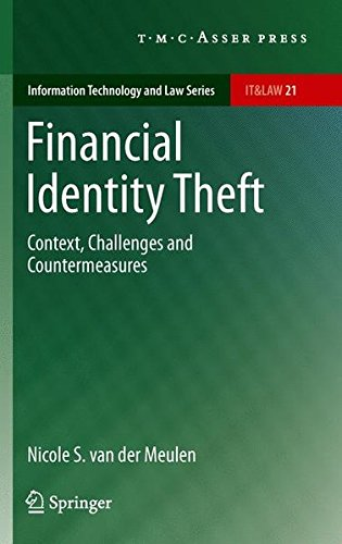 Financial Identity Theft: Context, Challenges and Countermeasures (Information Technology and Law Series)
