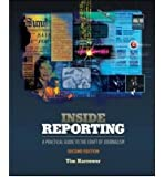Inside Reporting: A Practical Guide to the Craft of Journalism