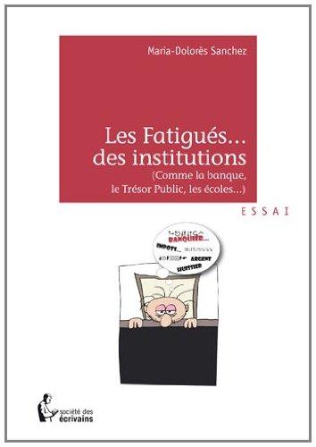 LES FATIGUES DES INSTITUTIONS