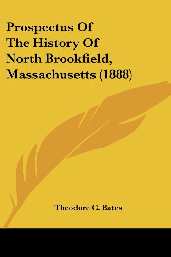 Prospectus of the History of North Brookfield, Massachusetts (1888)