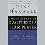 The 17 Essential Qualities of a Team Player   John C. Maxwell