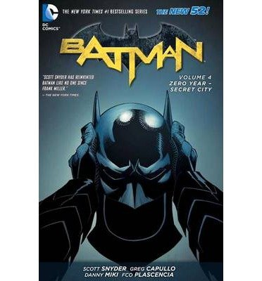 [(Batman: Zero Year-secret City Volume 4)] [ By (artist) Greg Capullo, By (author) Scott Snyder ] [May, 2014]