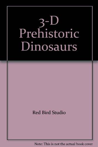 3-D Prehistoric Dinosaurs