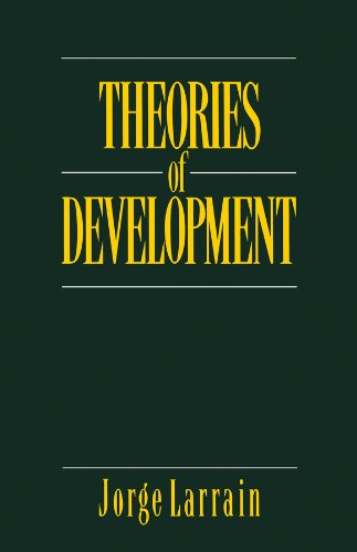 Theories of Development: Capitalism, Colonialism and Dependency (Theories Of Development Larrain compare prices)