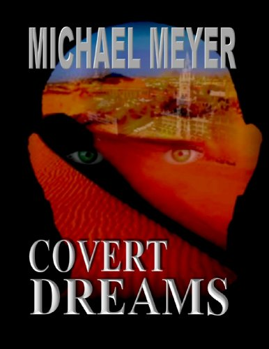 <strong>Internationally Acclaimed Suspense Thriller <em>Covert Dreams</em> by Michael Meyer – Watch Captivating Trailer Here & Then Download For Only $2.99 or Free via Kindle Lending Library</strong>