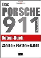 Das Porsche 911 Daten-Buch: Zahlen - Fak...