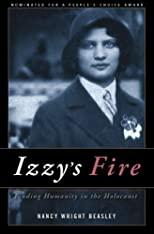 Izzy's Fire: Finding Humanity In The Holocaust