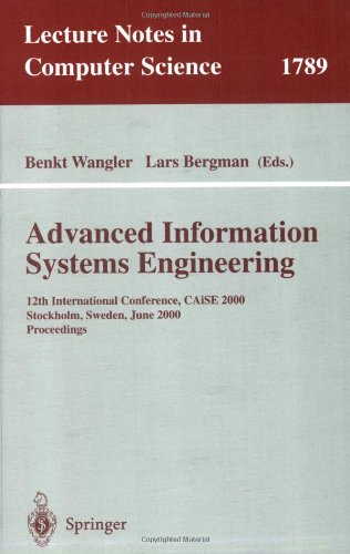 Advanced Information Systems Engineering: 12th International Conference, CAiSE 2000 Stockholm, Sweden, June 5-9, 2000 Pr