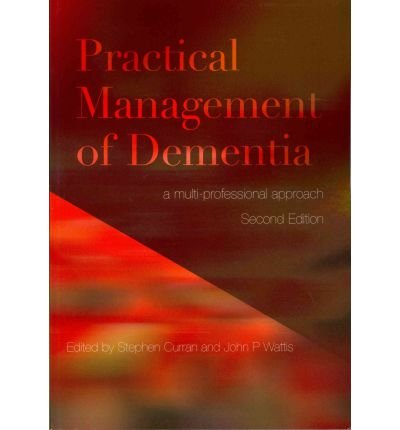 practical-management-of-dementia-a-multi-professional-approach-by-author-stephen-curran-by-author-jo