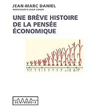 Une brève histoire de la pensée économique Discours Auteur(s) : Jean-Marc Daniel Narrateur(s) : Jean-Marc Daniel